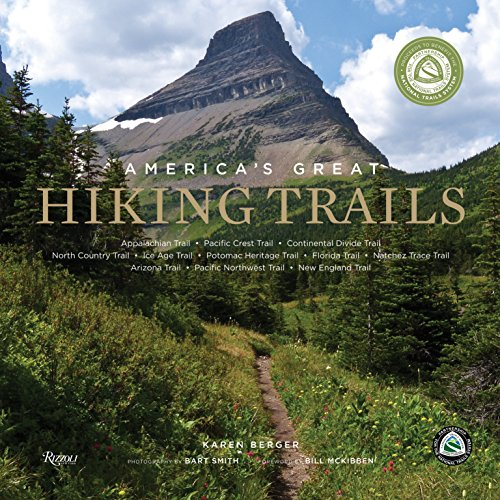 America's Great Hiking Trails: Appalachian, Pacific Crest, Continental Divide, North Country, Ice Age, Potomac Heritage, Florida, Natchez Trace, Arizona, Pacific Northwest, New England von Rizzoli Us