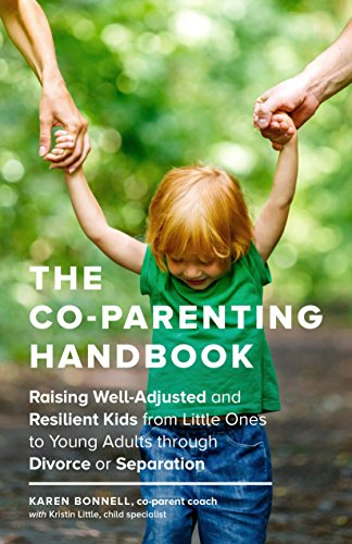 The Co-Parenting Handbook: Raising Well-Adjusted and Resilient Kids from Little Ones to Young Adults through Divorce or Separation von Sasquatch Books