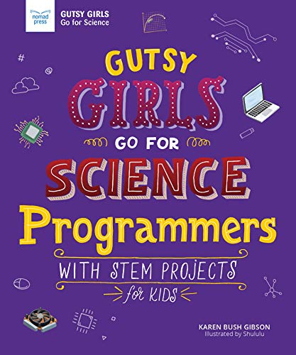 Gutsy Girls Go for Science: Programmers: With STEM Projects for Kids von NOMAD PR