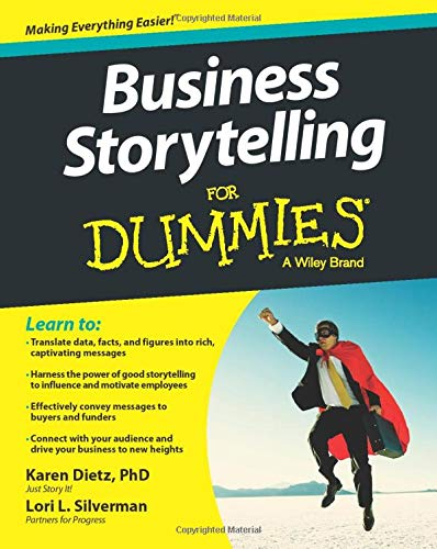 Business Storytelling For Dummies (For Dummies Series)