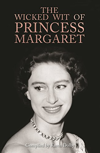The Wicked Wit of Princess Margaret von Michael O'Mara Books Ltd