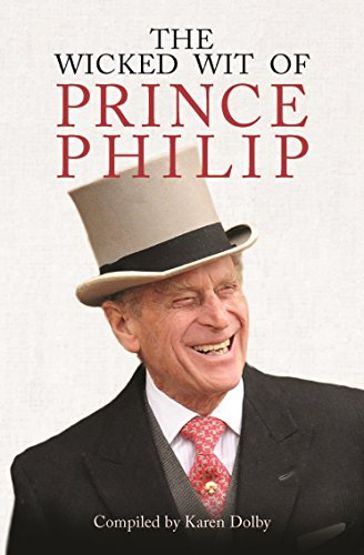 Dolby, K: Wicked Wit of Prince Philip von Michael O'Mara Publications