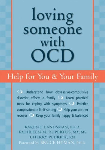 Loving Someone with OCD: Help for You and Your Family (New Harbinger Loving Someone Series) von New Harbinger