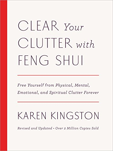 Clear Your Clutter with Feng Shui (Revised and Updated): Free Yourself from Physical, Mental, Emotional, and Spiritual Clutter Forever von Harmony