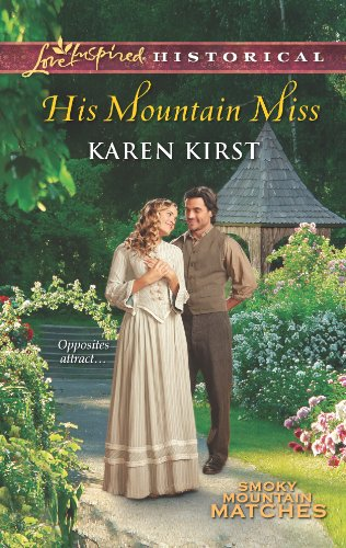 His Mountain Miss (Love Inspired Historical: Smoky Mountain Matches) von Steeple Hill