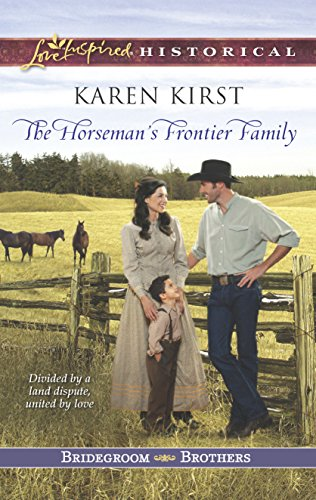 The Horseman's Frontier Family (Love Inspired Historical: Bridegroom Brothers) von Steeple Hill