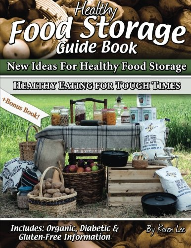 Healthy Food Storage Guide Book: + Bonus Book Healthy Eating for Tough Times von Sun Bounty LLC