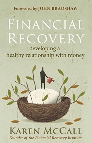 Financial Recovery: Developing a Healthy Relationship with Money von New World Library