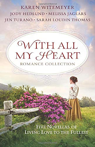 With All My Heart Romance Collection: Five Novellas of Living Love to the Fullest von Bethany House Publishers