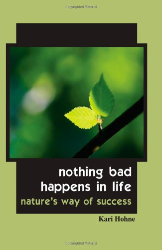 Nothing Bad Happens in Life: Nature's Way of Success von WayofTao