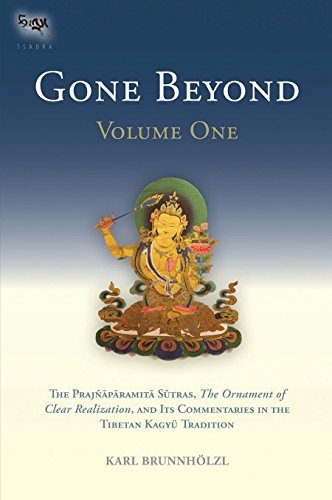 Gone Beyond (Volume 1): The Prajnaparamita Sutras, The Ornament of Clear Realization, and Its Commentaries in the Tibetan Kagyu Tradition von Snow Lion