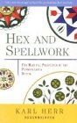 Hex and Spellwork: Magical Practices of the Pennsylvania Dutch: The Magical Practices of the Pennsylvania Dutch