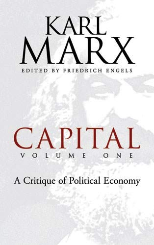 Capital, Volume One: A Critique of Political Economy: 1