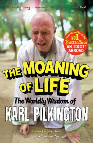 The Moaning of Life: The Worldly Wisdom of Karl Pilkington von Canongate Books Ltd.