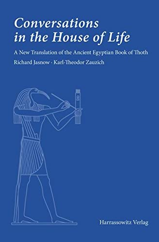 Conversations in the House of Life: A New Translation of the Ancient Egyptian Book of Thoth von Harrassowitz