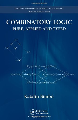 Combinatory Logic: Pure, Applied and Typed (Discrete Mathematics and Its Applications) von Whittles Publishing