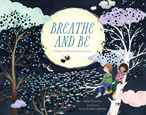 Breathe and be: A Book of Mindfulness Poems von Sounds True Inc