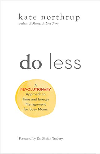 Do Less: The Unexpected Strategy for Women to Get More of What They Want in Work and Life von Hay House Inc.