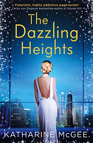 The Thousandth Floor 2. The Dazzling Heights von HarperCollins Publishers