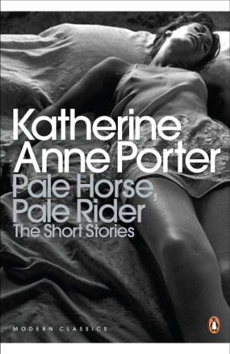 Pale Horse, Pale Rider: The Selected Stories of Katherine Anne Porter (Penguin Modern Classics) von Penguin Classics