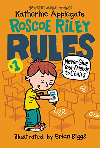 Roscoe Riley Rules #1: Never Glue Your Friends to Chairs von HarperCollins