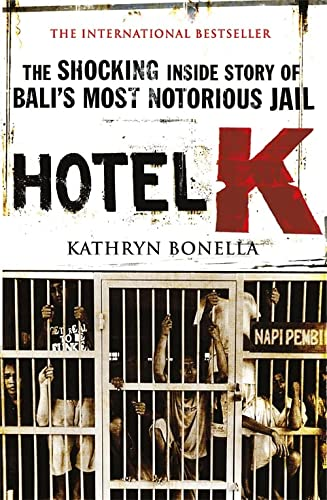 Hotel K: The Shocking Inside Story of Bali's Most Notorious Jail von Quercus Publishing