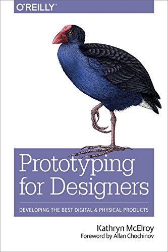 Prototyping for Designers: Developing the Best Digital and Physical Products von O'Reilly Media, Inc, USA