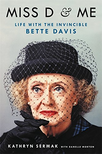 Miss D and Me: Life with the Invincible Bette Davis von Hachette Books