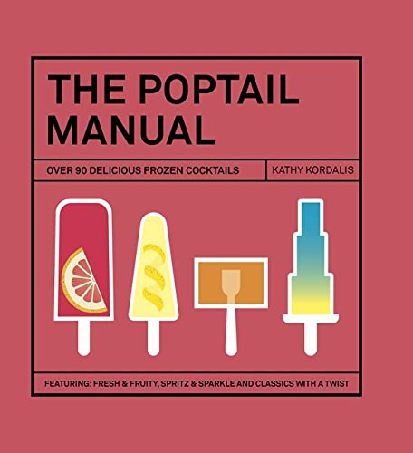 The Poptail Manual: Over 90 delicous frozen cocktails von Hardie Grant Books (UK)