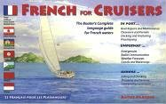 French for Cruisers: The Boater's Complete Language Guide for French Waters
