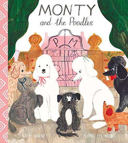 Monty and the Poodles von Flying Eye Books