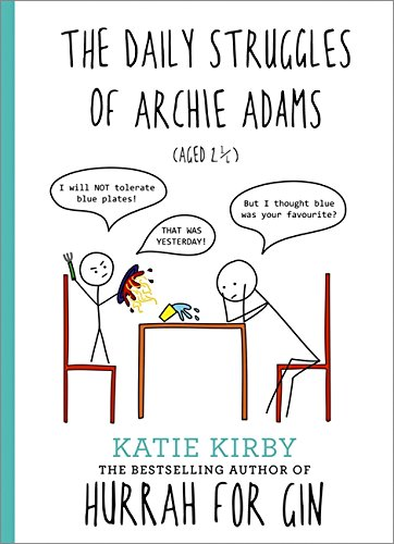 Hurrah for Gin: The Daily Struggles of Archie Adams (Aged 2 ¼): The perfect gift for mums von Coronet