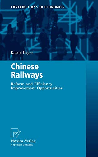 Chinese Railways: Reform and Efficiency Improvement Opportunities (Contributions to Economics) von Physica