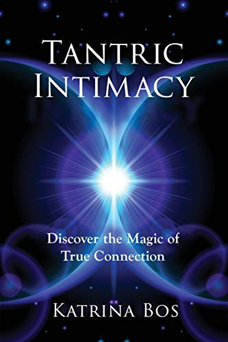 Tantric Intimacy: Discover the Magic of True Connection von Tellwell Talent