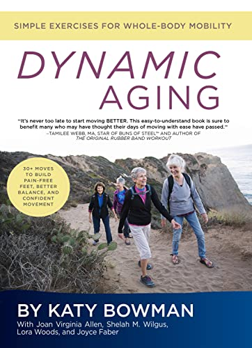 Dynamic Aging: Simple Exercises for Whole-Body Mobility von Propriometrics Press