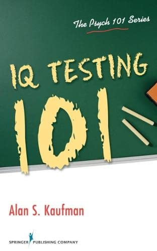 IQ Testing 101 (The Psych 101) (The Psych 101 Series)