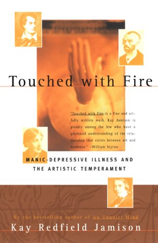 Touched With Fire: Manic-Depressive Illness and the Artistic Temperament von Free Press
