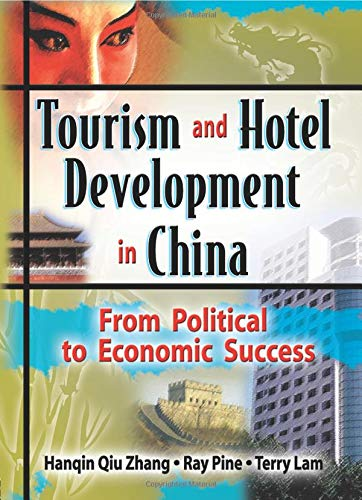 Tourism and Hotel Development in China: From Political to Economic Success von Routledge