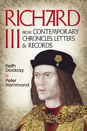 Richard III: From Contemporary Chronicles, Letters and Records von Fonthill Media