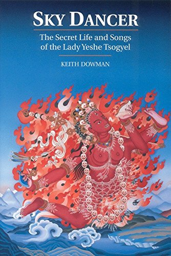 Sky Dancer: The Secret Life and Songs of Lady Yeshe Tsogyel von Snow Lion