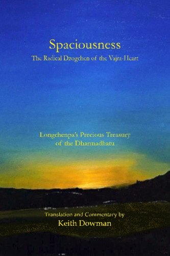 Spaciousness: The Radical Dzogchen of the Vajra-Heart: Longchenpa's Treasury of the Dharmadhatu von CreateSpace Independent Publishing Platform