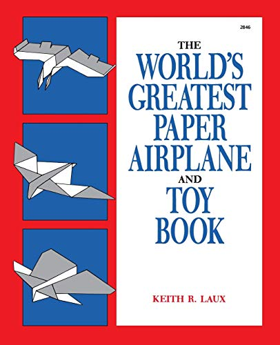 The World's Greatest Paper Airplane and Toy Book von TAB BOOKS