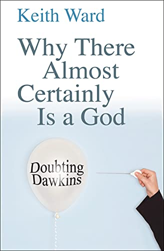 Why There Almost Certainly is a God: Doubting Dawkins von Lion Books