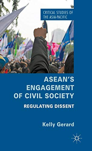 ASEAN's Engagement of Civil Society: Regulating Dissent (Critical Studies of the Asia-Pacific) von Palgrave Macmillan