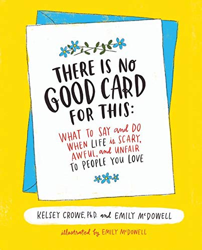 There Is No Good Card for This: What To Say and Do When Life Is Scary, Awful, and Unfair to People You Love von HarperOne