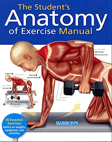 Student's Anatomy of Exercise Manual: 50 Essential Exercises Including Weights, Stretches, and Cardio von Barrons Educational Series