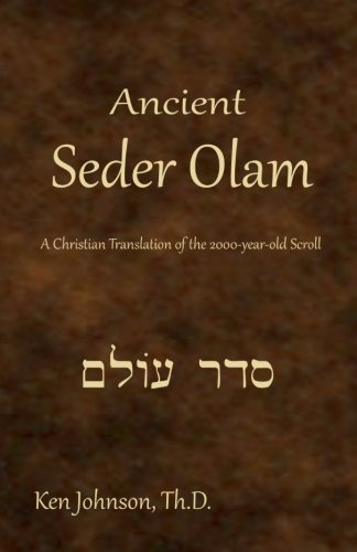 Ancient Seder Olam: A Christian Translation of the 2000-year-old Scroll von CreateSpace Independent Publishing Platform