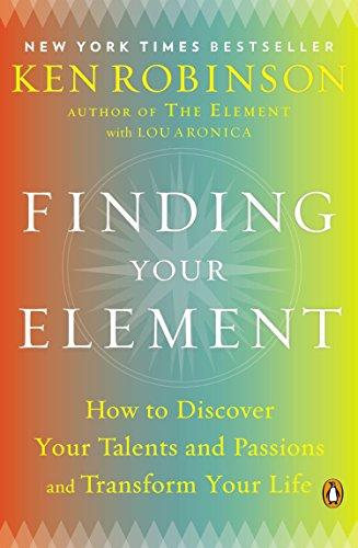 Finding Your Element: How to Discover Your Talents and Passions and Transform Your Life von Penguin Books