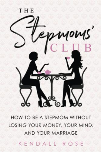 The Stepmoms' Club: How to Be a Stepmom Without Losing Your Money, Your Mind, and Your Marriage von SOURCEBOOKS INC