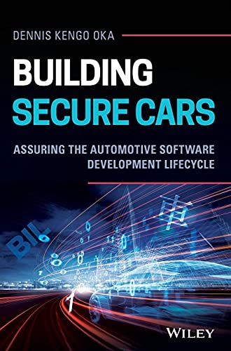 Building Secure Cars: Assuring the Automotive Software Development Lifecycle von Wiley